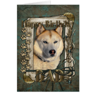 Happy Birthday - Stone Paws - Husky - Copper - Dad Greeting Card