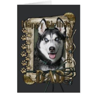 Happy Birthday - Stone Paws - Siberian Husky - Dad Greeting Card