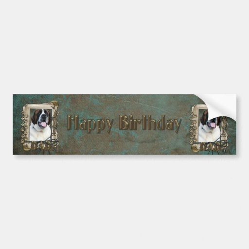 Happy Birthday - Stone Paws - St Bernard - Mae Dad Bumper Sticker