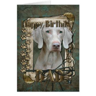 Happy Birthday - Stone Paws - Weimeraner - Dad Greeting Card
