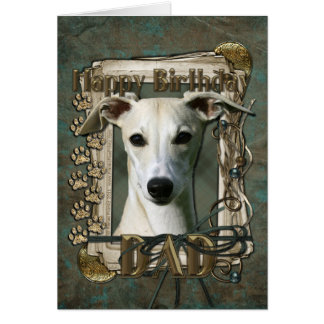 Happy Birthday - Stone Paws - Whippet - Dad Greeting Card
