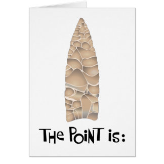 Happy Birthday -- The Point Is: Greeting Card