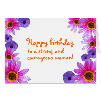 Happy Birthday to a Strong and Courageous Woman Card