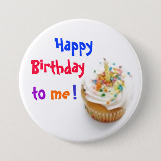 Happy Birthday to Me! 7.5 Cm Round Badge