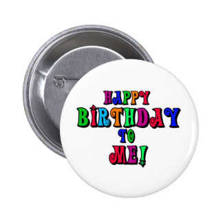 Happy Birthday to Me Pinback Buttons