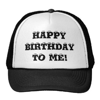 Happy Birthday to me hat! Cap