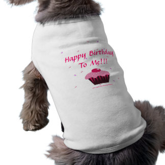 Happy Birthday To Me!!! Sleeveless Dog Shirt