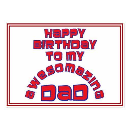 Happy Birthday to my AWESOMAZING DAD! Business Card Template