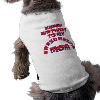 Happy Birthday to my  AWESOMAZING MOM! Shirt