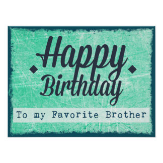 Happy Birthday to my Favorite Brother Poster