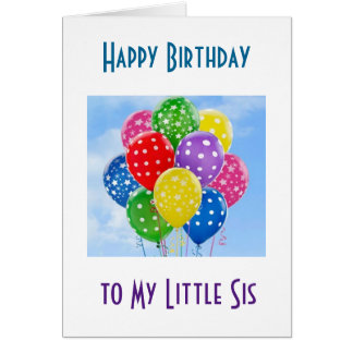 HAPPY BIRTHDAY TO ***MY LITTLE SIS*** CARD