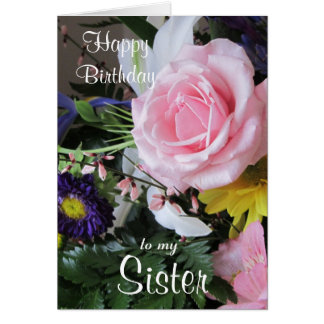 Happy Birthday to my Sister-Pink Rose bouquet. Card