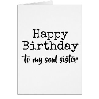 happy birthday to my soul sister card