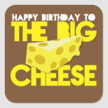 Happy Birthday to the BIG CHEESE Square Stickers