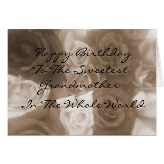 Happy Birthday To The Sweetest Grandmother Card