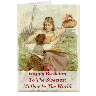 Happy Birthday To The Sweetest Mother In The World Card