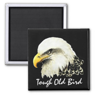 Happy Birthday Tough Old Bird  Bald Eagle Magnet