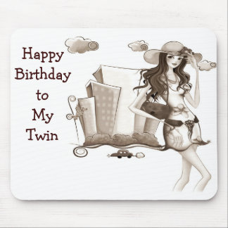 HAPPY BIRTHDAY TWIN SISTER=MOUSEPAD