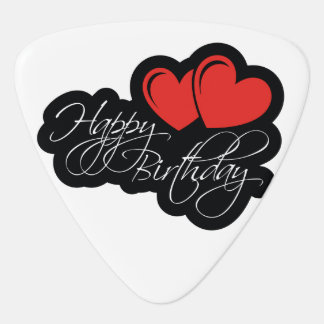 Happy Birthday with two red hearts Plectrum