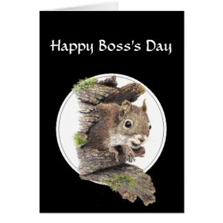 Happy Boss Day,From all us assorted Nuts -Squirrel Card