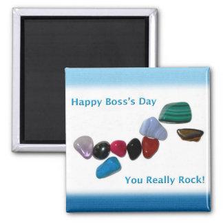 Happy Boss's Day Your Really Rock Square Magnet