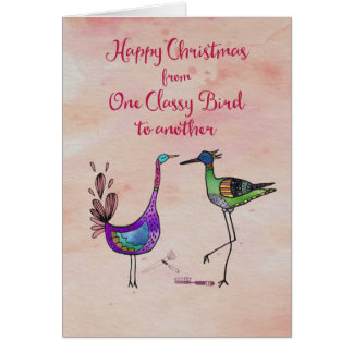 Happy Christmas from one Classy Bird to another Card