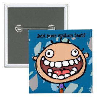 Happy, crazy boy. Big Smile. Personalize text. 15 Cm Square Badge