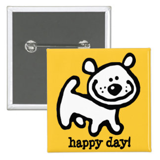 HAPPY DAY! cute, smiling puppy pin