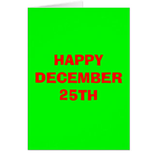 HAPPY DECEMBER 25TH GREETING CARD