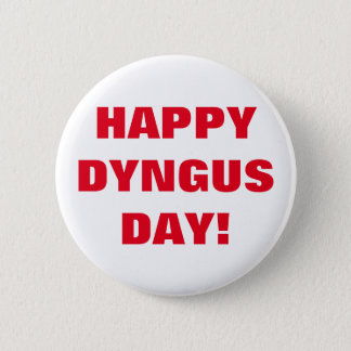HAPPY DYNGUS DAY 6 CM ROUND BADGE
