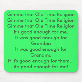 Happy Easter - Ole Time Religion good enough 2010 Mouse Pad