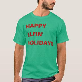 Happy Elfin' Holidays T-Shirt