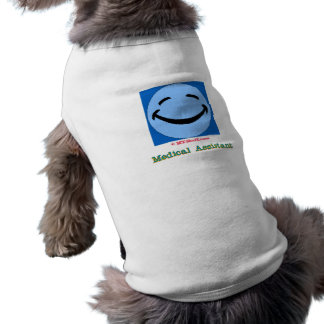 Happy Face Medical Assistant Doggie T Shirt