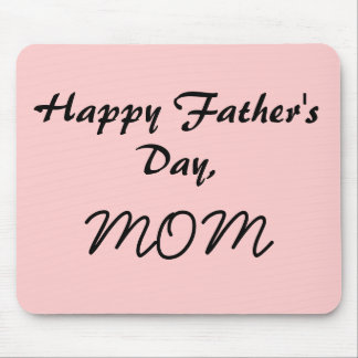 Happy Father s Day MOM Mouse Mats