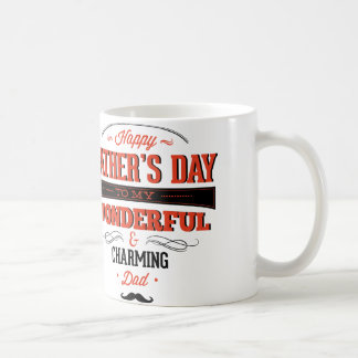 Happy Father's Day To My Wonderful & Charming Dad Coffee Mugs