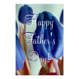 Happy Father's Day Blue Tulips Poster