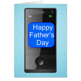 Happy Fathers Day Cell Phone Greeting Card