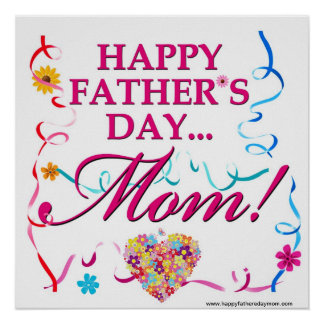 Happy Fathers Day Mom Poster