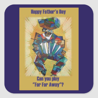 Happy Fathers Day - Play Far Far Away Square Sticker