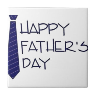 Happy Fathers Day Tile