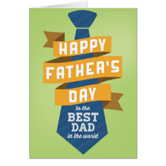 Happy Father's Day to the Best Dad in the World Greeting Card