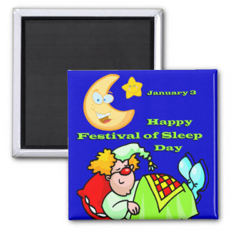 Happy Festival of Sleep Day January 3 Square Magnet