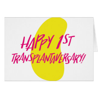 Happy First Kidney Transplantaversary Card