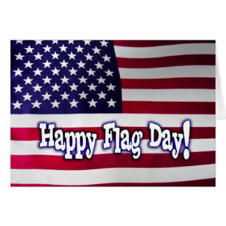 Happy Flag Day - American Flag Greeting Card