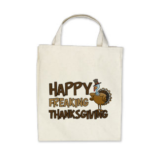 Happy Freaking Thanksgiving Tote Bags