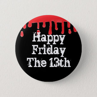 Happy Friday the 13th Scary Blood Button