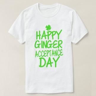Happy Ginger Acceptance Day T-Shirt