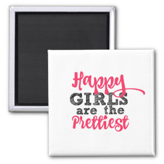 Happy Girls are the Prettiest Inspirational Magnet