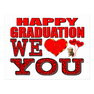 Happy Graduation We Love You Postcard