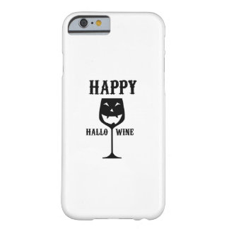 Happy Hallo-Wine Halloween Party Wine Love Gift Barely There iPhone 6 Case